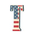 capital 3d letter t with american flag texture vector image vector image