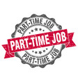 part-time job stamp sign seal vector image vector image