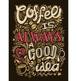 Coffee Quote Lettering vector image vector image