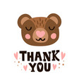 thank you bear head and romantic hand drawn quote vector image vector image