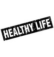 square grunge black healthy life stamp vector image vector image