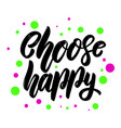 choose happy lettering phrase for postcard banner vector image vector image