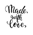 made with love hand drawn calligraphy and brush vector image