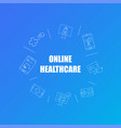 online healthcare background from line icon vector image vector image