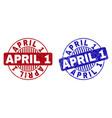 grunge april 1 scratched round stamp seals vector image vector image
