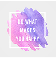 Motivation poster do what makes you happy vector image