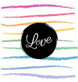 rainbow love colorful background vector image
