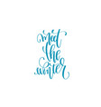 meet the winter hand written lettering inscription vector image vector image