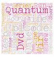 Quantum Leap DVD Review text background wordcloud vector image vector image