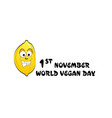 the inscription of the world vegan day with a vector image
