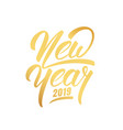 new year happy new year 2019 hand lettering label vector image vector image