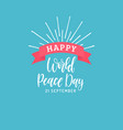 happy world peace day hand lettering vector image
