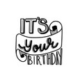 its your birthday vector image vector image