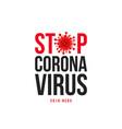 stop coronavirus type design with virus symbol vector image vector image