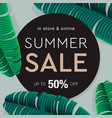 summer sale banner poster with palm leaves jungle vector image vector image