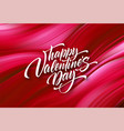 white calligraphy lettering happy valentines day vector image