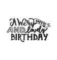 a wery happy and lovely birthday vector image