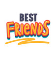best friends banner with typography anti bullying vector image