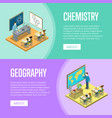 geography and chemistry lessons at school vector image