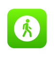 pedestrians only road sign icon digital green vector image vector image