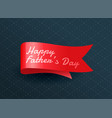 happy fathers day ribbon concept design vector image
