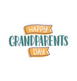 happy grandparents day wish handwritten with vector image