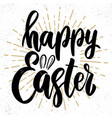 happy easter text lettering phrase for easter vector image vector image