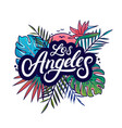 los angeles hand written lettering vector image