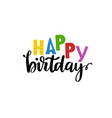 card with happy birthday lettering vector image vector image