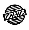 dictator rubber stamp vector image vector image