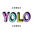 yolo teenager word colorful isolated doodle vector image vector image