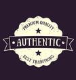 authentic vintage emblem badge vector image vector image
