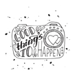 Good things to happen vector image vector image