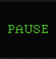 pause pixel text message pixel art font vector image vector image