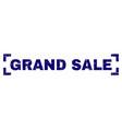grunge textured grand sale stamp seal inside vector image vector image
