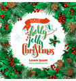 have a holly jolly christmas vector image vector image