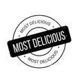 Most Delicious rubber stamp vector image vector image