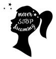 never stop dreaming vector image vector image