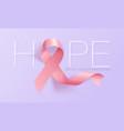 realistic pink ribbon breast cancer awareness vector image vector image