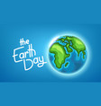 the earth day concept vector image vector image