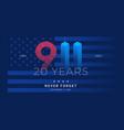 9 11 patriot day 20 years usa - patriotic vector image vector image