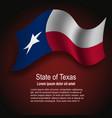flag state texas usa flying on dark vector image vector image