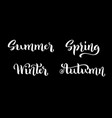 spring summer autumn winter hand drawn lettering vector image vector image