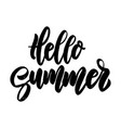 hello summer lettering phrase for poster greeting vector image