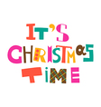 It is Christmas time vector image vector image