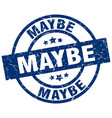 maybe blue round grunge stamp vector image vector image