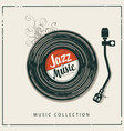 poster for good old jazz music with vinyl record vector image vector image
