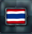 flag of thailand on metalic background vector image vector image