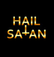 hail satan- golden antichrist quote with occult vector image vector image