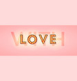 retro signboard with lighting bulbs with love vector image vector image